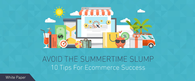 10 Ecommerce Tips For Summertime Profit [White Paper]