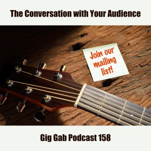 conversation with your audience gig gab podcast 158