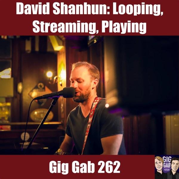 Guitar looping pro David Shanhun at the mic, Gig Gab Podcast 262 Episode Image