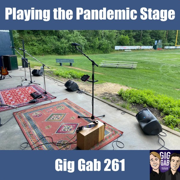 Picture of socially-distanced stage for live music in the Pandemic, Gig Gab 261 Cover image