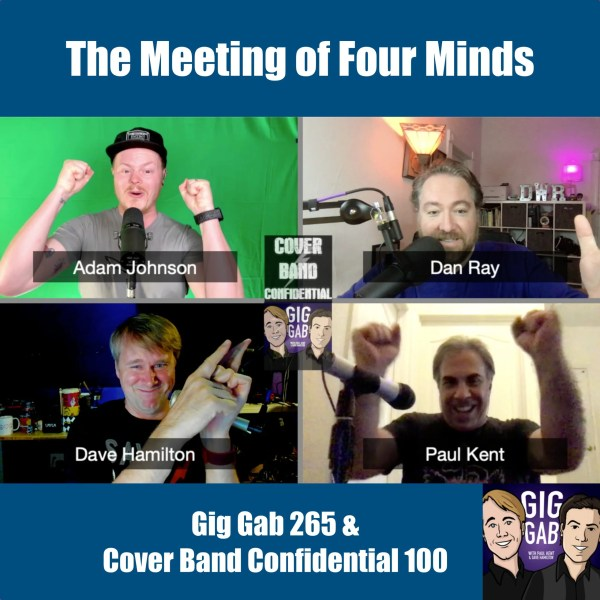 Gig Gab 265 Episode image with Dan Ray, Adam Johnson, Paul Kent, and Dave Hamilton from Gig Gab and Cover Band Confidential