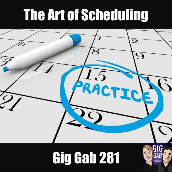 The art of scheduling - Gig Gab Podcast 281 Episode image