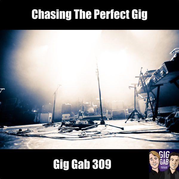 Chasing the Perfect Gig - Gig Gab 309 episode image