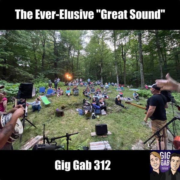 """The Ever-Elusive """"Great Sound"""" —Gig Gab 312 episode image"""