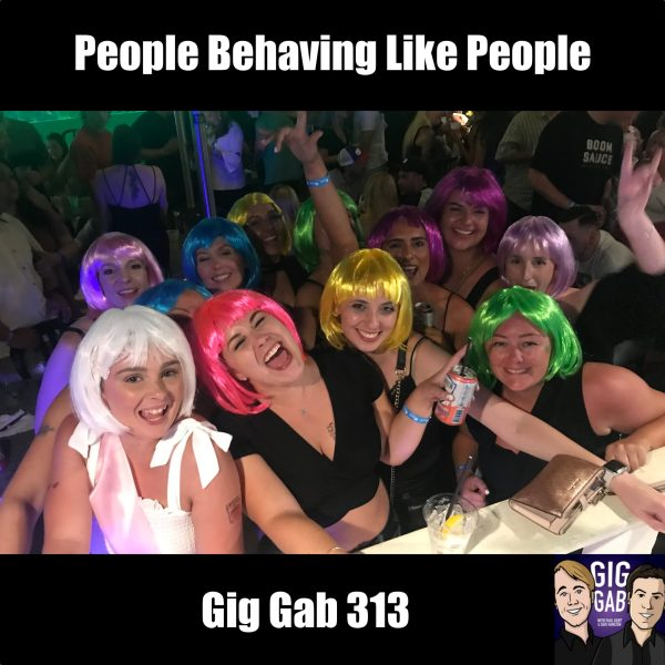 People Behaving Like People —Gig Gab 313 Episode Image