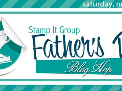 Team Stamp It: Father's Day Blog