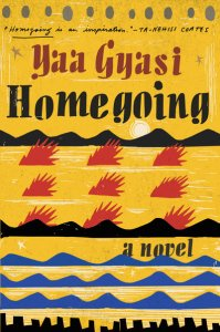 """Our first of the """"books that belong"""" is Homegoing"""