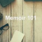 My writing course: Memoir 101, write a memoir worthy of publishing