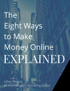 The eight ways to make money online explained by gillian perkins