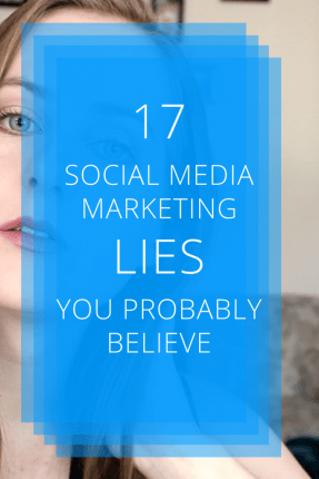 "Everyone's on social media, trying to ""make it big"" -- but so few actually succeed! These 17 social media marketing LIES explain why. Which of them have you fallen for? Grow your business faster by learning how to use social media the RIGHT way."