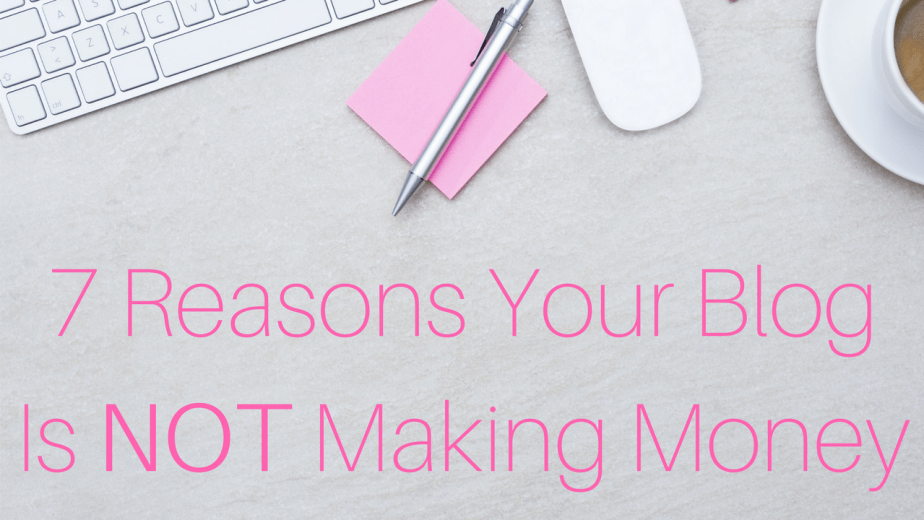 Seven Reasons Your Blog Is NOT Making Money