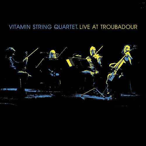 VITAMIN STRING QUARTET: LIVE AT THE TROUBADOUR