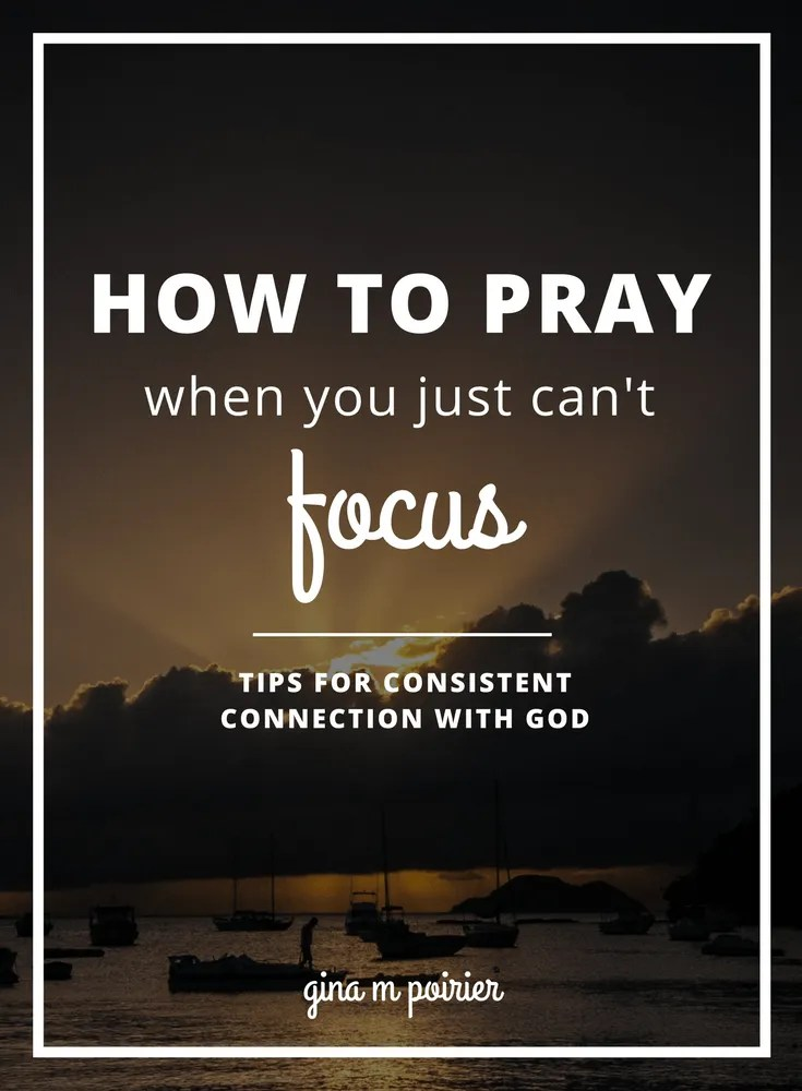 Focus in prayer can be tougher than it looks, so I compiled the best tips about how to pray, for beginners or anyone!