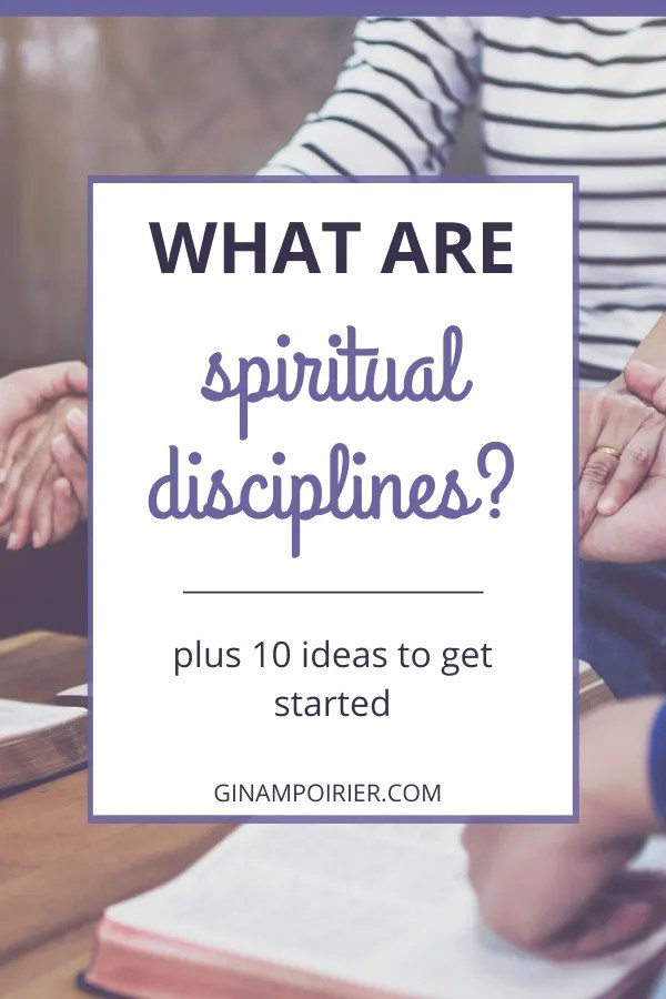 What are spiritual disciplines? Plus 10 ideas to get started