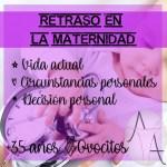 retraso edad de maternidad