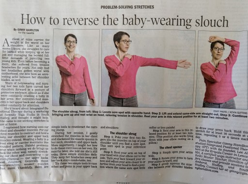 Close up photo of a newspaper column. Headline reads how to revers the baby-wearing slouch. 3 photos show a woman 1. crossing one arm across her chest, 2. extending her other arm to the side and 3. resting her second arm on top of her head, elbow out to the side.Article text surrounds the photos.