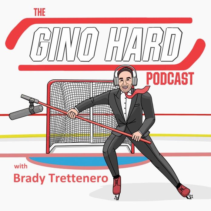 The Gino Hard podcast with Brady Trettenero