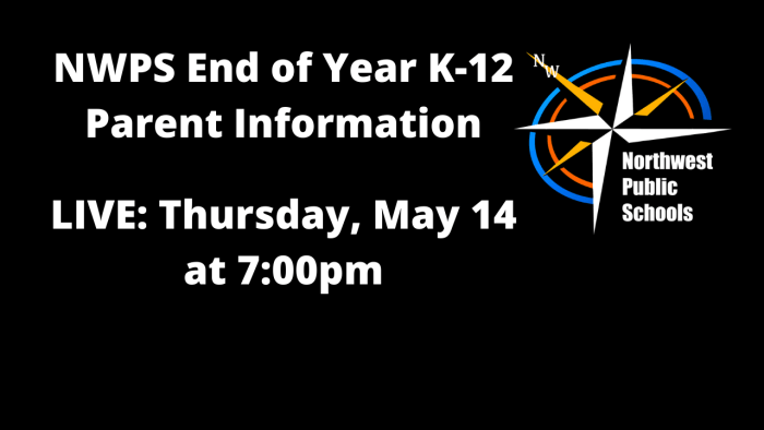 LIVE event: NWPS K-12 End of Year Parent Information