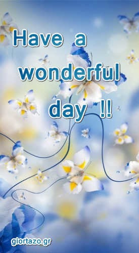 Have a wonderful day full of smiles