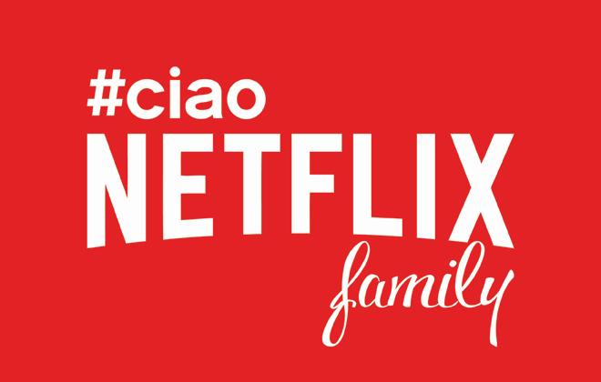 ciaoNetflix family!