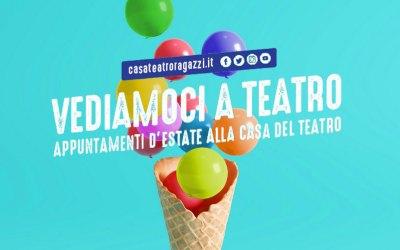 Vediamoci a teatro! Gli appuntamenti estivi di Casa Teatro Ragazzi e Giovani