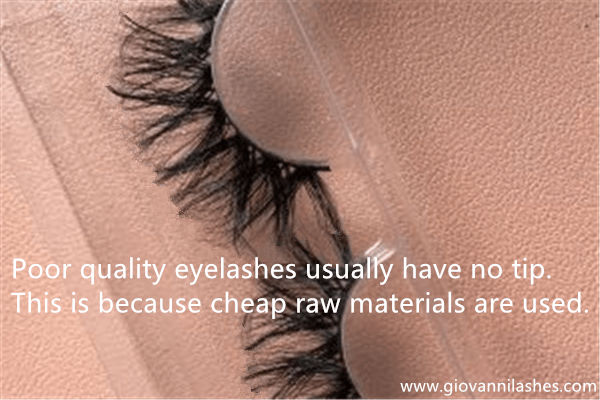 Poor quality eyelashes usually have no tip. This is because cheap raw materials are used.