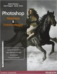 Photoshop. Maschere & Fotomontaggi