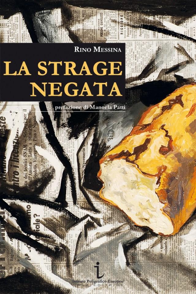 Rino Messina, LA STRAGENEGATA, Istituto Poligrafico Europeo Casa Editrice