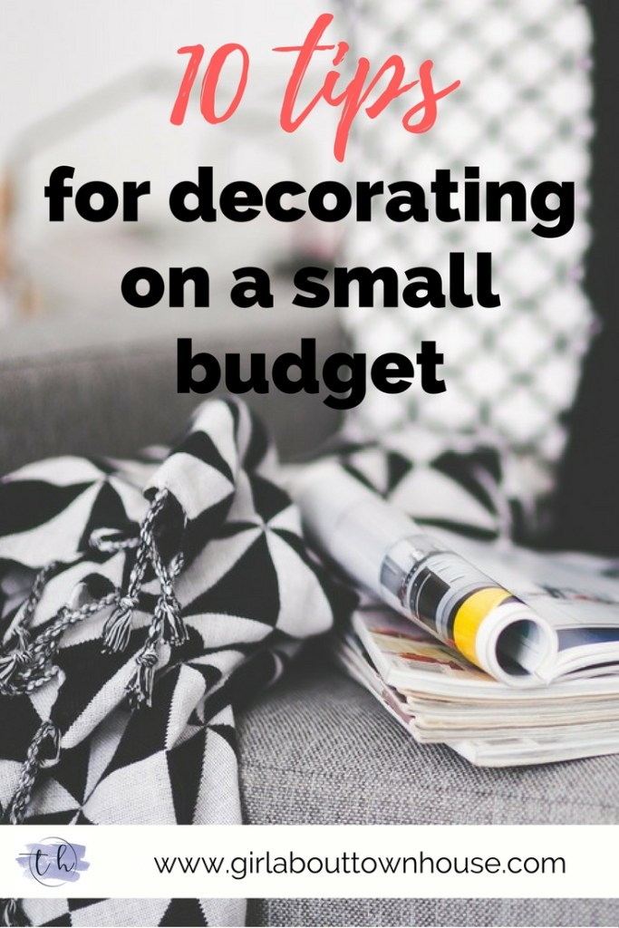 10 tips for decorating on a small budget - Girl about townhouse