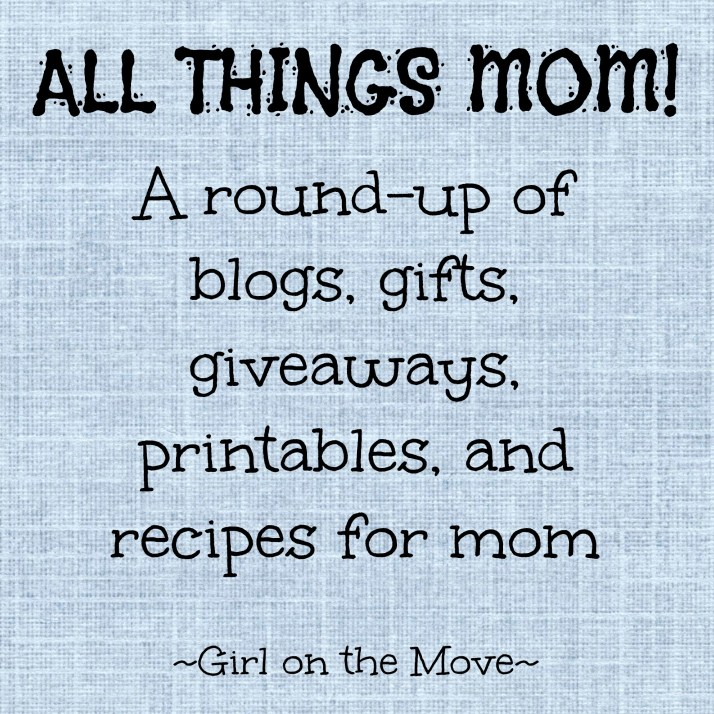 Mother's Day RoundUp | Girl on the Move Blog