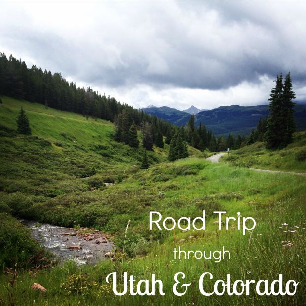 Road Trip through Utah and Colorado