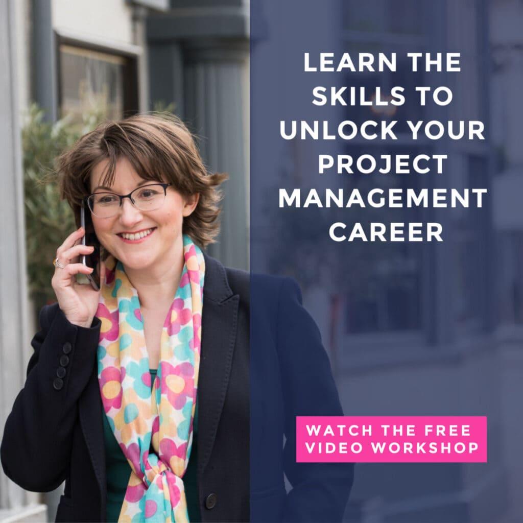 ¿Desea dar el siguiente paso en su carrera de gestión de proyectos? Aprenda las habilidades y las trayectorias profesionales en un video taller de 3 partes (¡es gratis!)