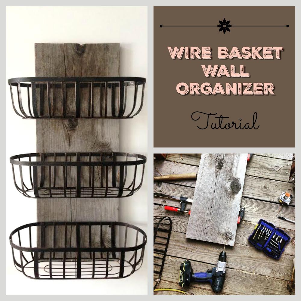 Rustic Wire Basket Organizer Diy Girls Hunt Club