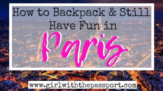 Backpacking Paris: How to Save Money and Have Fun!