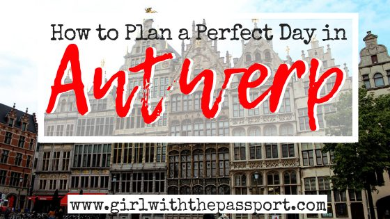 One Day in Antwerp: A Day in Antwerp You'll Always Remember