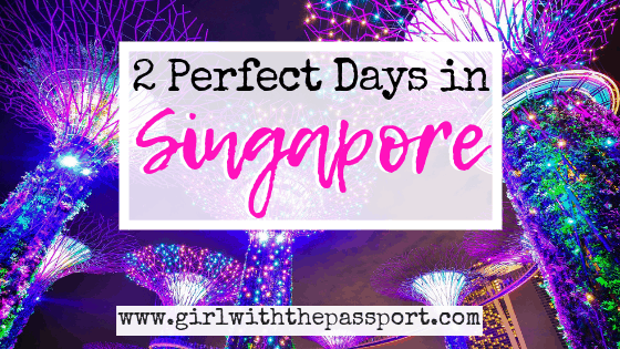 2 Days in Singapore Itinerary - Girl With The Passport