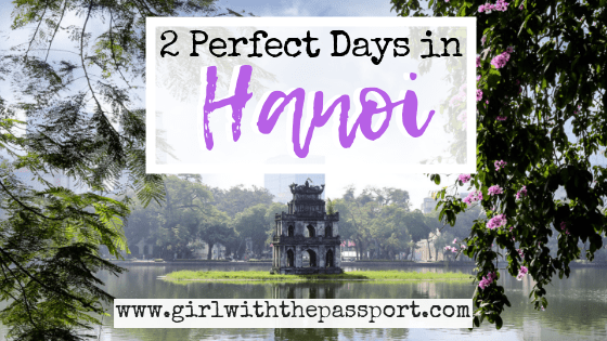 2 Days in Hanoi: A Perfect 2 Day Hanoi Itinerary