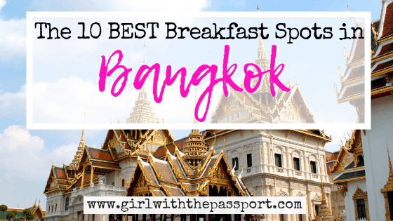 The 10 BEST spots for breakfast in Bangkok