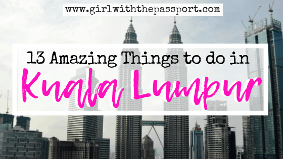 13 Amazing Places to visit in KL (Kuala Lumpur)