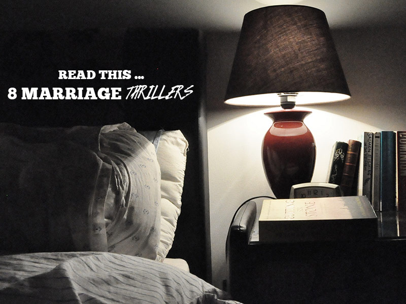 8 Marriage Thrillers to Read