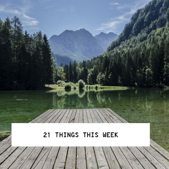 21 Things This Week