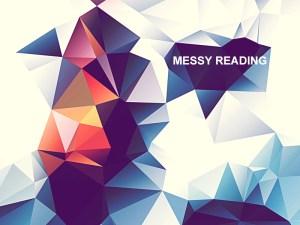 Messy Reading