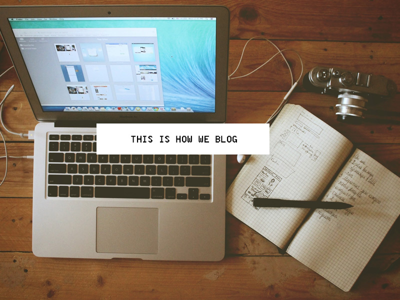 This Is How We Blog