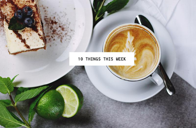 10 Things This Week
