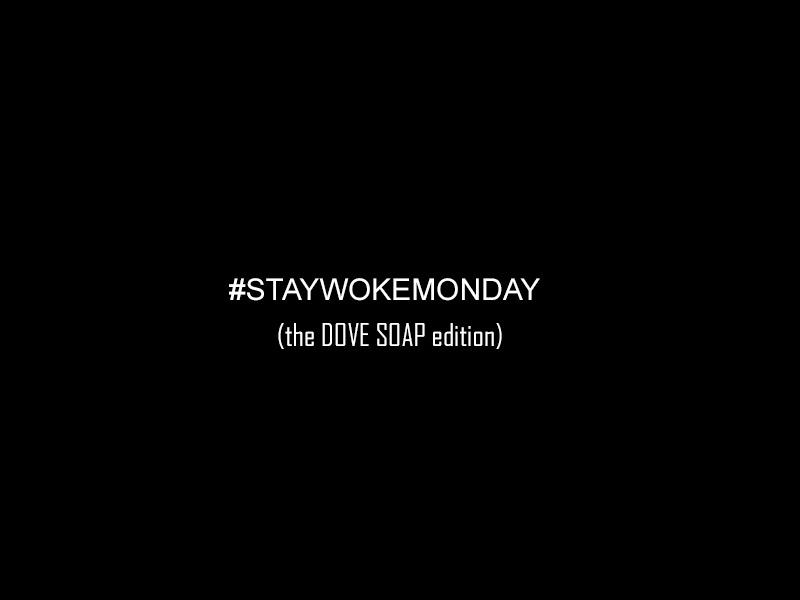Stay Woke Monday