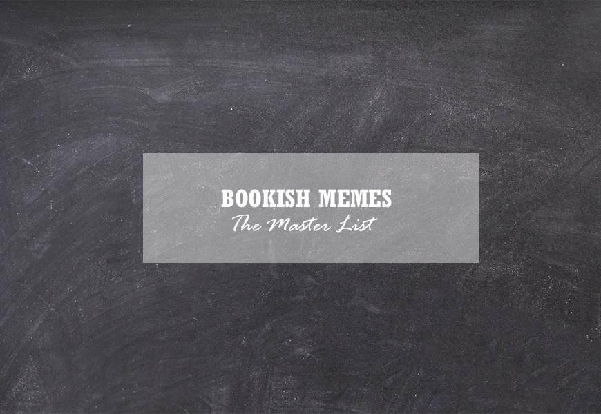 The Master List of Bookish Memes