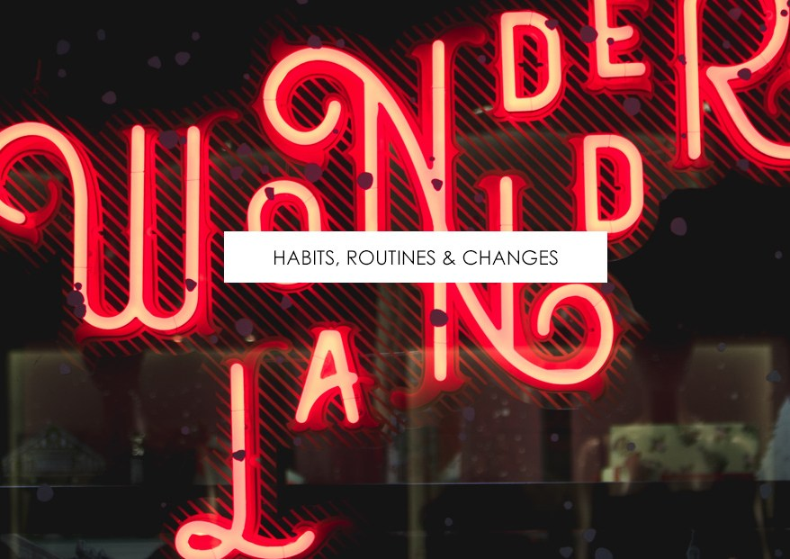 Habits Routines and Changes