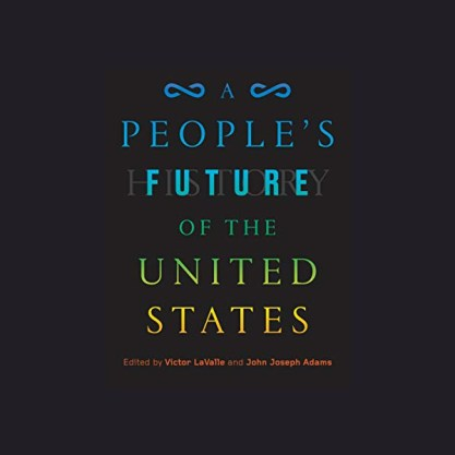 A Peoples Future of the United States