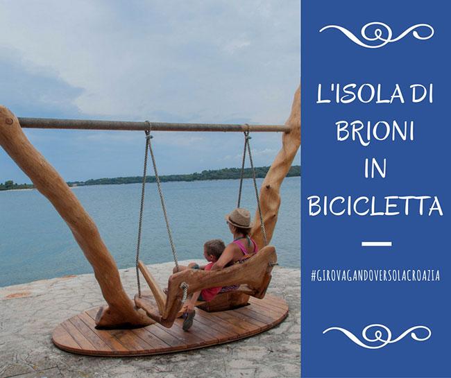 L'isola di Brioni in bicicletta: la nostra esperienza