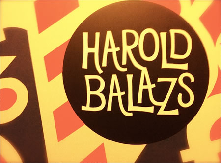 SEEKING INSPIRATIONS | CREATIVE MENTORS: HAROLD BALAZS:
